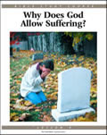 4: Why Does God Allow Suffering?